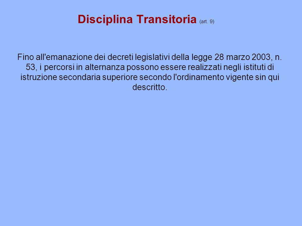Disciplina Transitoria (art. 9)