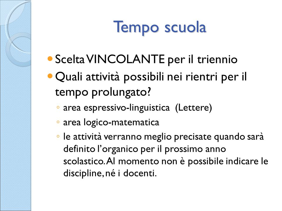 Tempo scuola Scelta VINCOLANTE per il triennio