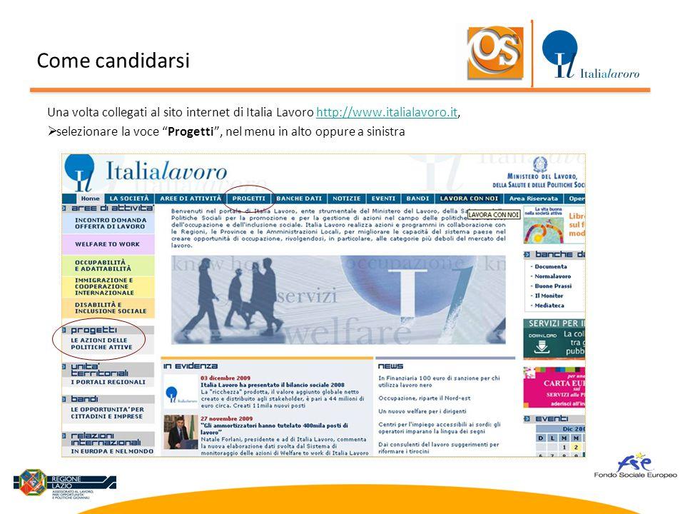 Come candidarsi Una volta collegati al sito internet di Italia Lavoro http://www.italialavoro.it,