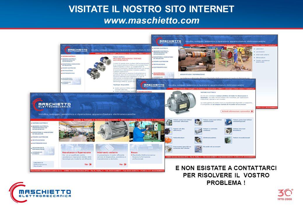 VISITATE IL NOSTRO SITO INTERNET www.maschietto.com