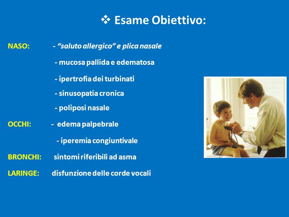Esame Obiettivo: NASO: - saluto allergico e plica nasale