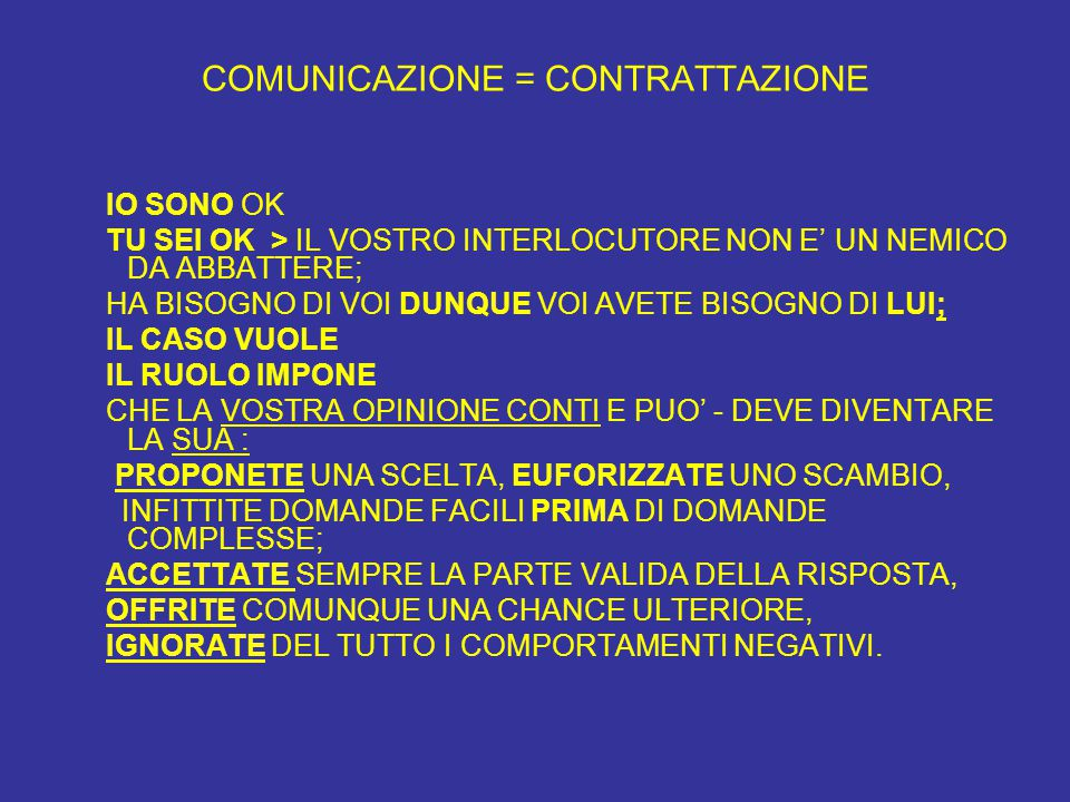 COMUNICAZIONE = CONTRATTAZIONE