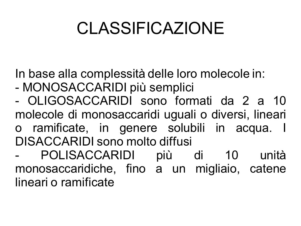 CLASSIFICAZIONE In base alla complessità delle loro molecole in: