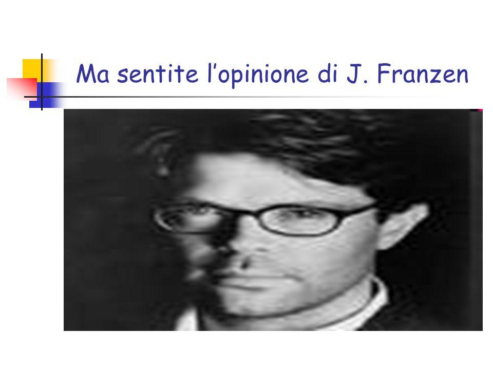 Ma sentite l'opinione di J. Franzen