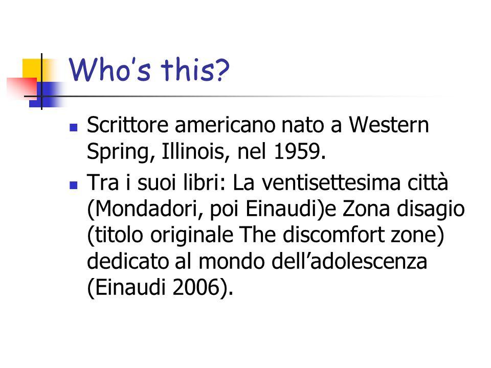 Who's this Scrittore americano nato a Western Spring, Illinois, nel 1959.