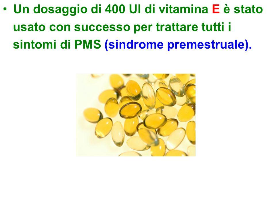 Un dosaggio di 400 UI di vitamina E è stato