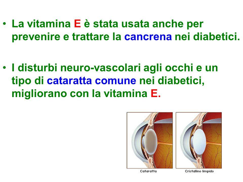 La vitamina E è stata usata anche per prevenire e trattare la cancrena nei diabetici.