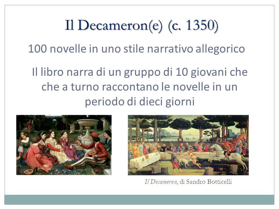 Il Decameron(e) (c. 1350) 100 novelle in uno stile narrativo allegorico0.