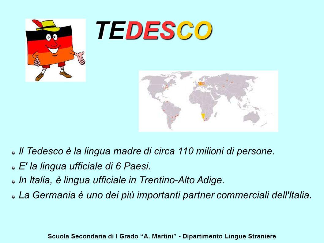 TEDESCO Il Tedesco è la lingua madre di circa 110 milioni di persone.