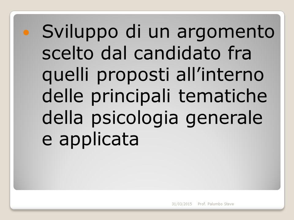 Sviluppo di un argomento scelto dal candidato fra quelli proposti all'interno delle principali tematiche della psicologia generale e applicata