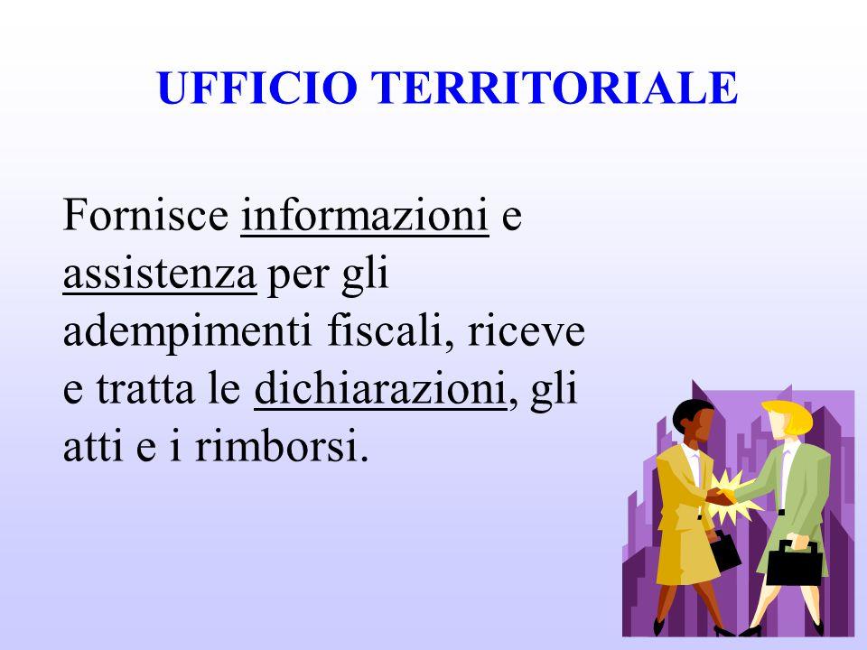 Fornisce informazioni e assistenza per gli adempimenti fiscali, riceve e tratta le dichiarazioni, gli atti e i rimborsi.