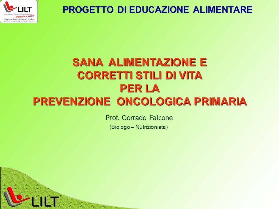 PROGETTO DI EDUCAZIONE ALIMENTARE PREVENZIONE ONCOLOGICA PRIMARIA