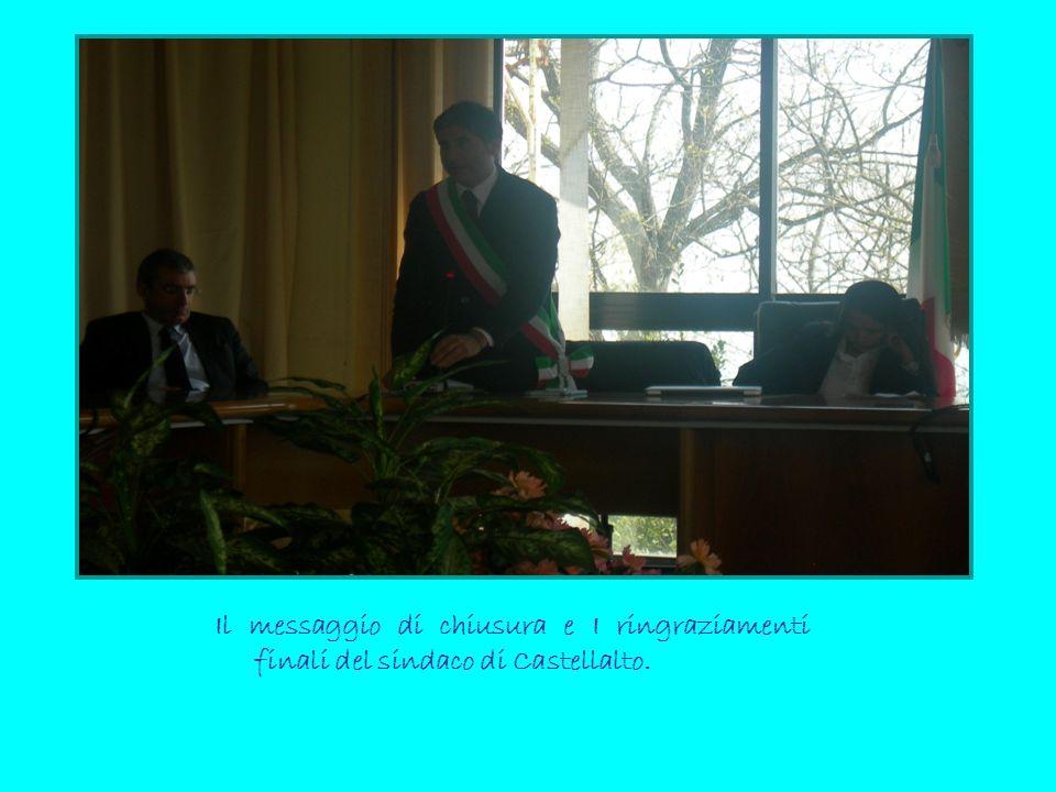 Il messaggio di chiusura e I ringraziamenti finali del sindaco di Castellalto.
