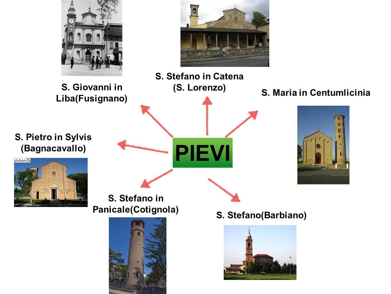PIEVI S. Stefano in Catena (S. Lorenzo) S. Giovanni in Liba(Fusignano)