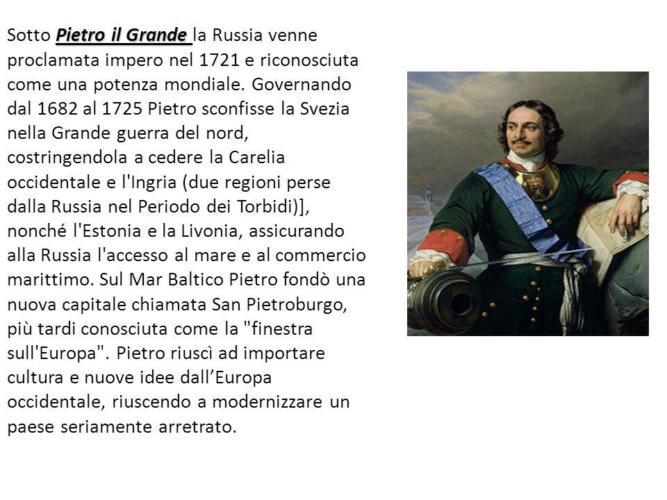 Sotto Pietro il Grande la Russia venne proclamata impero nel 1721 e riconosciuta come una potenza mondiale.