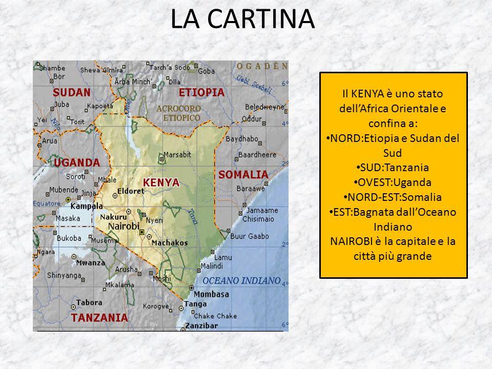 LA CARTINA Il KENYA è uno stato dell'Africa Orientale e confina a: