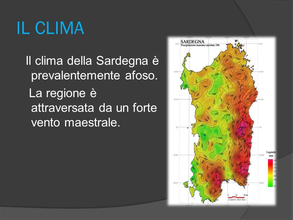IL CLIMA Il clima della Sardegna è prevalentemente afoso.