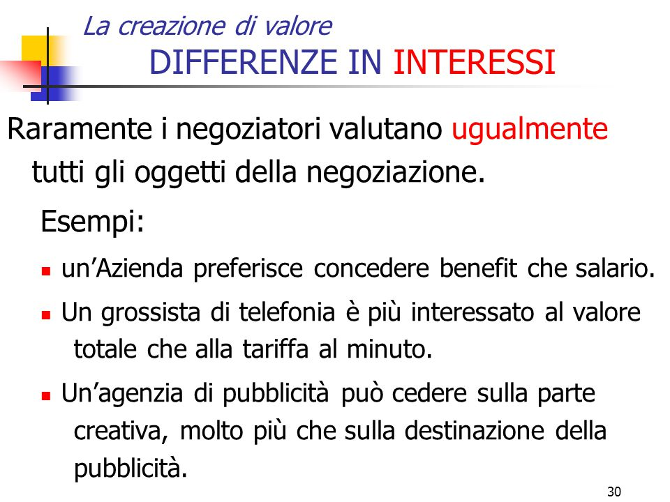 La creazione di valore DIFFERENZE IN INTERESSI