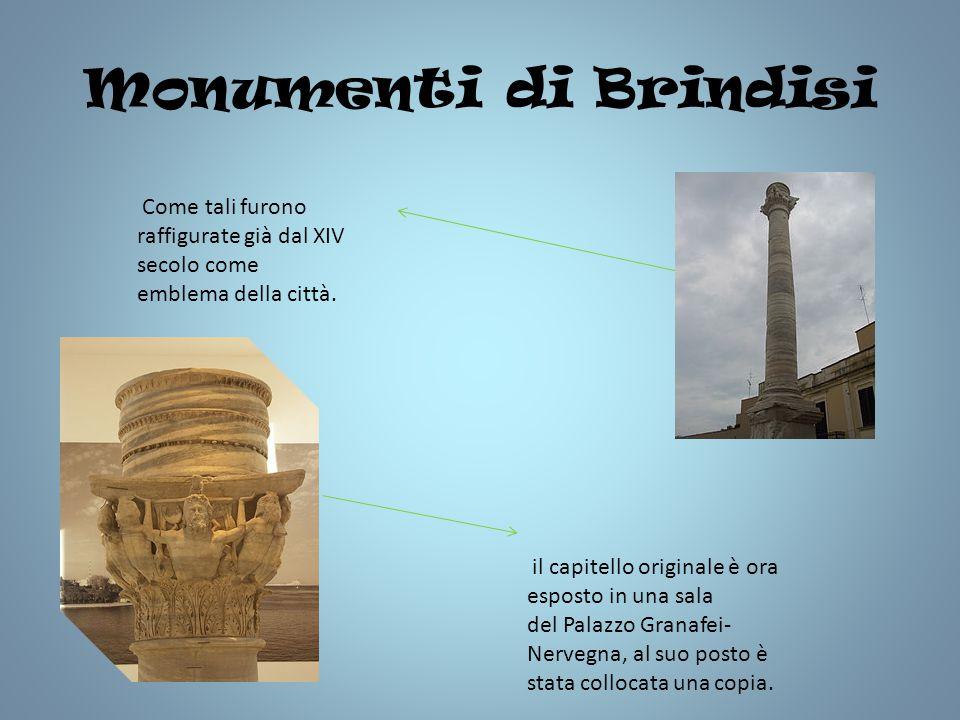 Monumenti di Brindisi Come tali furono raffigurate già dal XIV secolo come emblema della città.