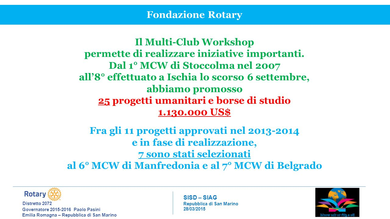 Il Multi-Club Workshop permette di realizzare iniziative importanti.