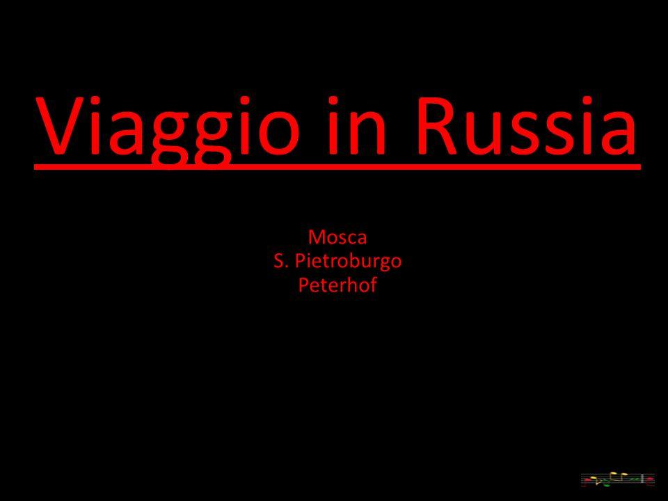 Viaggio in Russia Mosca S. Pietroburgo Peterhof