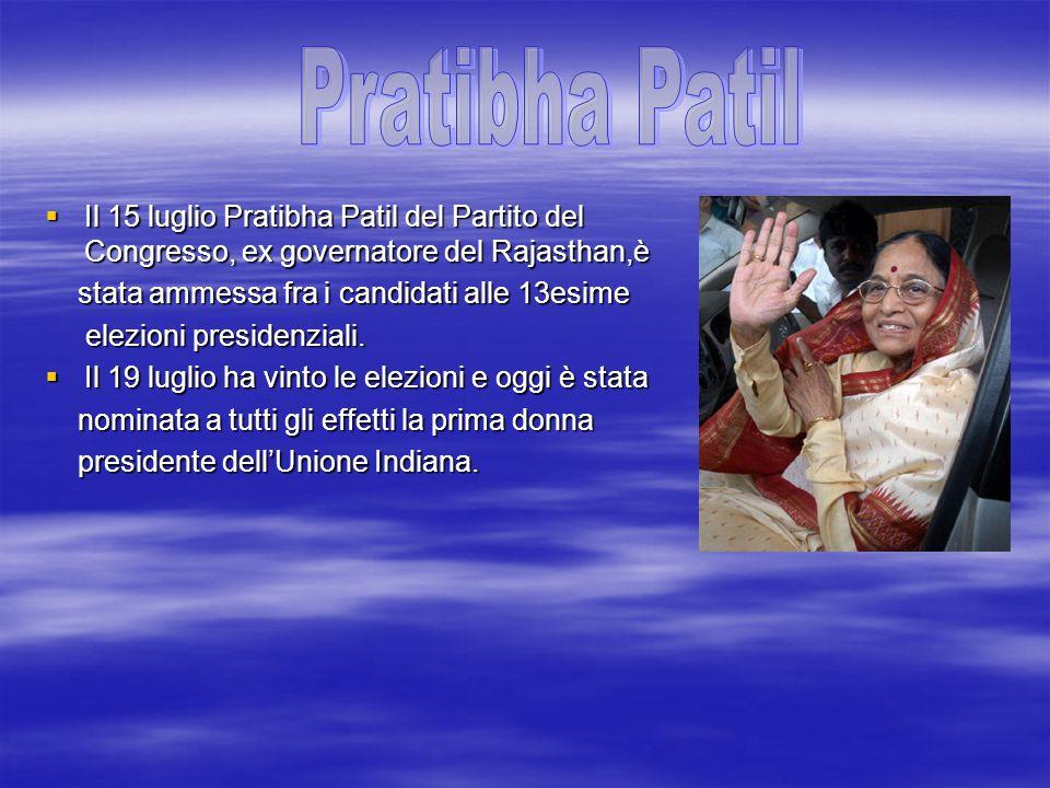 Pratibha Patil Il 15 luglio Pratibha Patil del Partito del Congresso, ex governatore del Rajasthan,è.