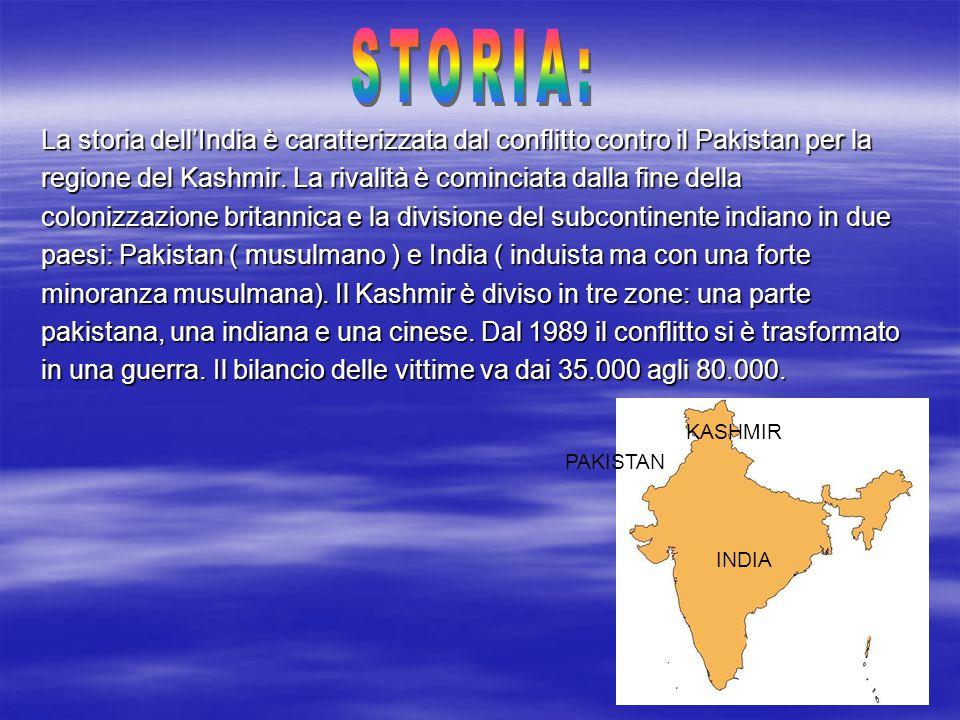 STORIA: La storia dell'India è caratterizzata dal conflitto contro il Pakistan per la.