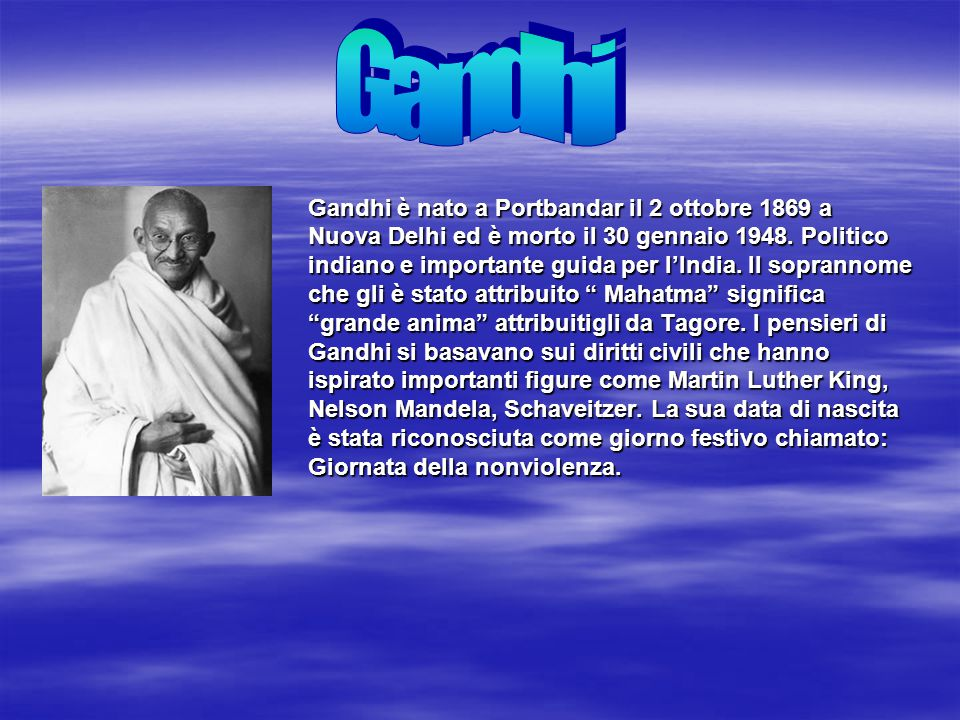 Gandhi Gandhi è nato a Portbandar il 2 ottobre 1869 a
