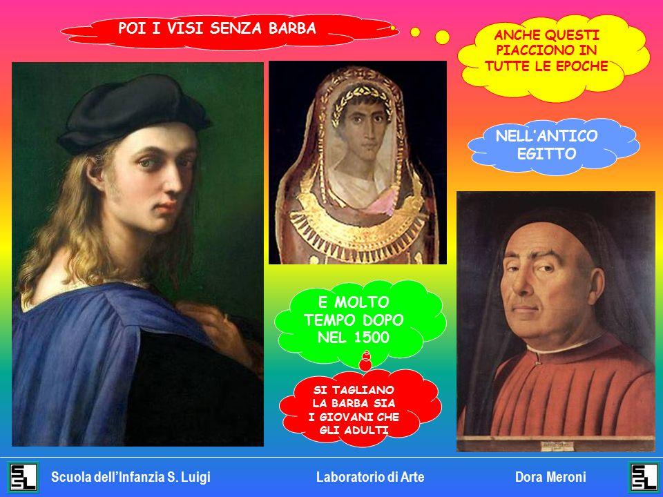 POI I VISI SENZA BARBA NELL'ANTICO EGITTO E MOLTO TEMPO DOPO NEL 1500