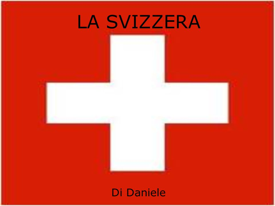 LA SVIZZERA Di Daniele