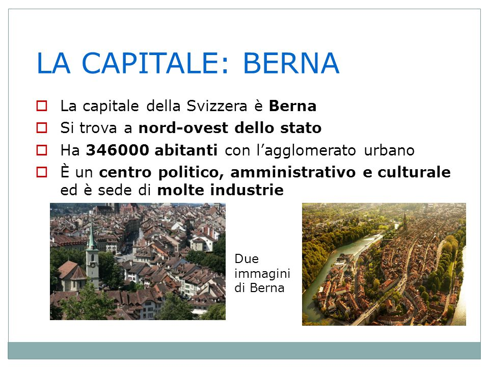 LA CAPITALE: BERNA La capitale della Svizzera è Berna