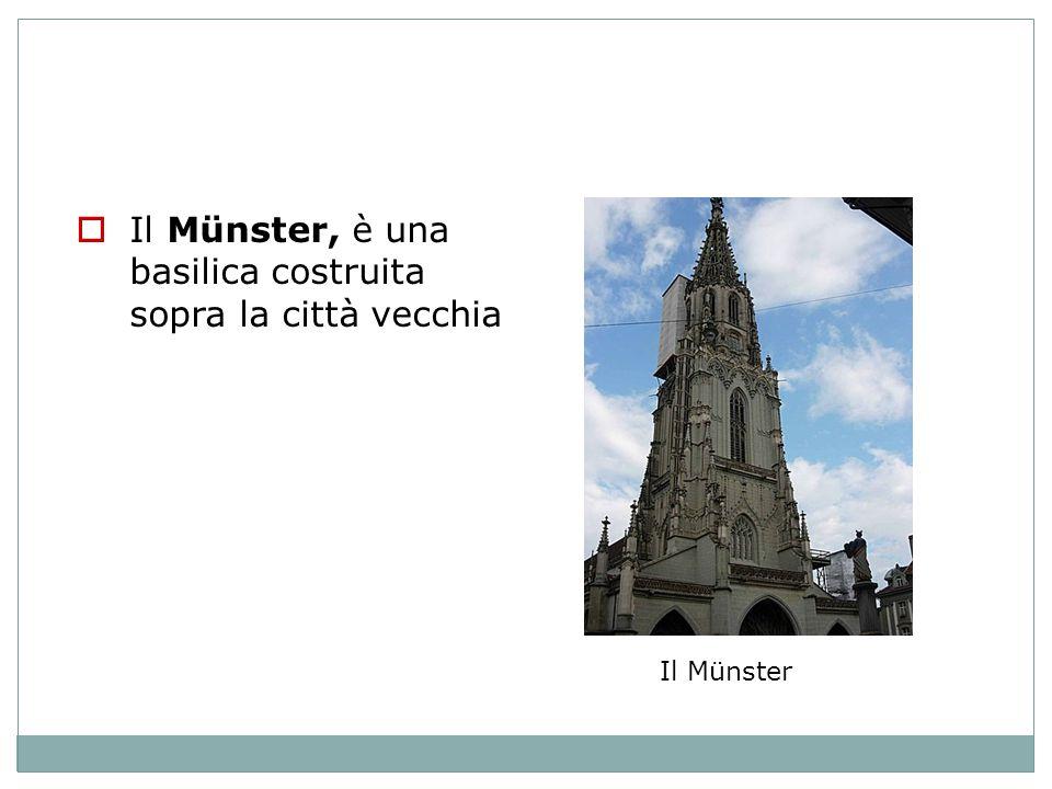 Il Münster, è una basilica costruita sopra la città vecchia