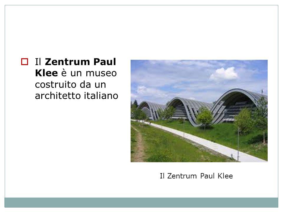 Il Zentrum Paul Klee è un museo costruito da un architetto italiano