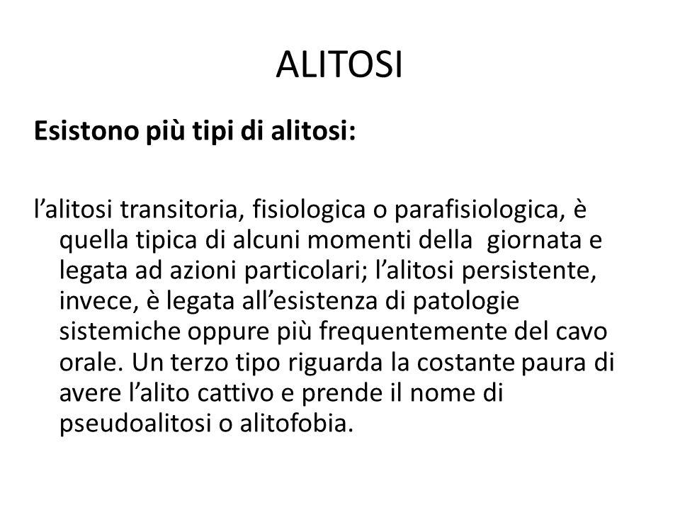 ALITOSI Esistono più tipi di alitosi: