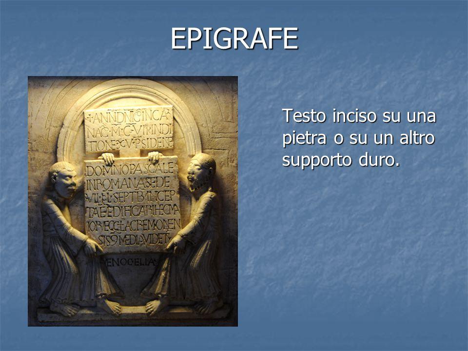 EPIGRAFE Testo inciso su una pietra o su un altro supporto duro.
