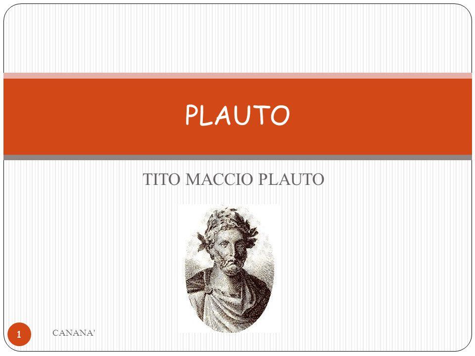PLAUTO TITO MACCIO PLAUTO CANANA