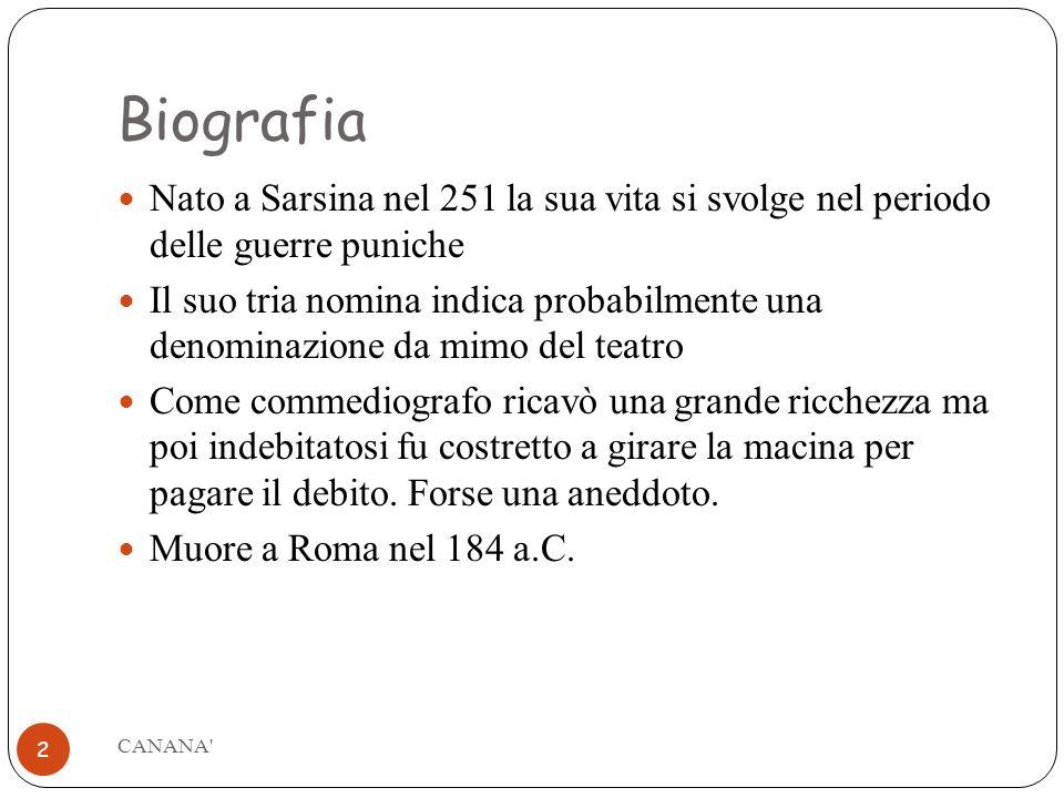 Biografia Nato a Sarsina nel 251 la sua vita si svolge nel periodo delle guerre puniche.