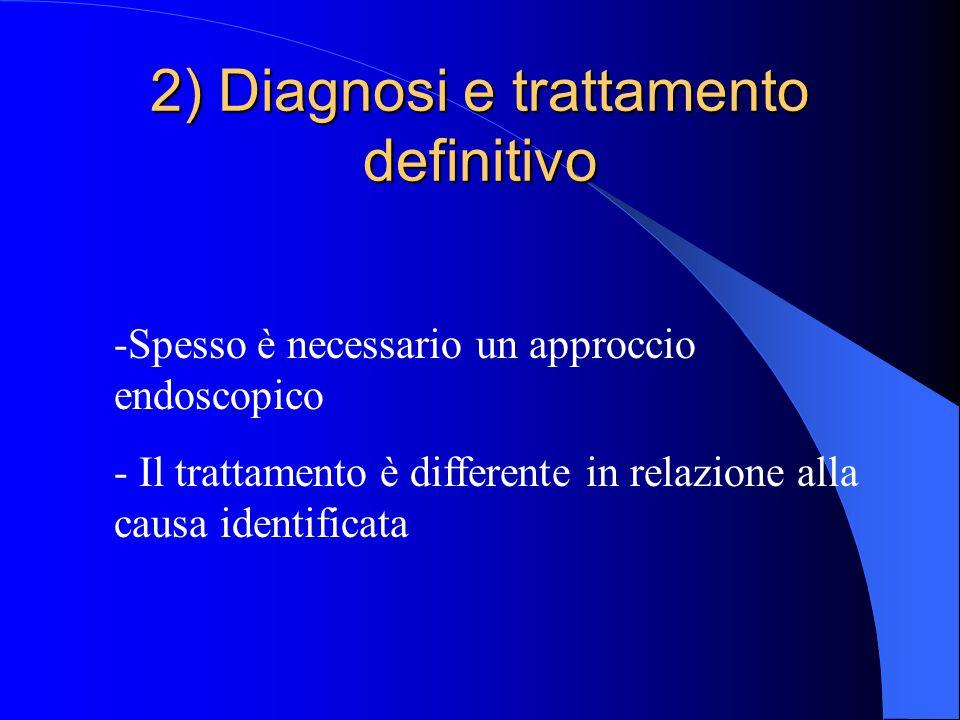 2) Diagnosi e trattamento definitivo