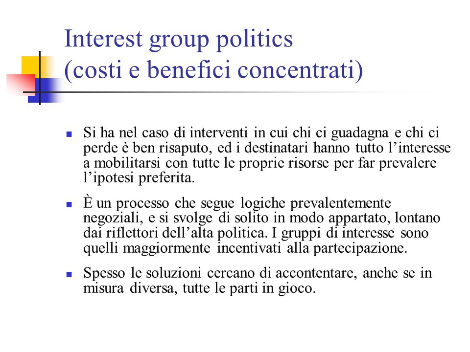 Interest group politics (costi e benefici concentrati)