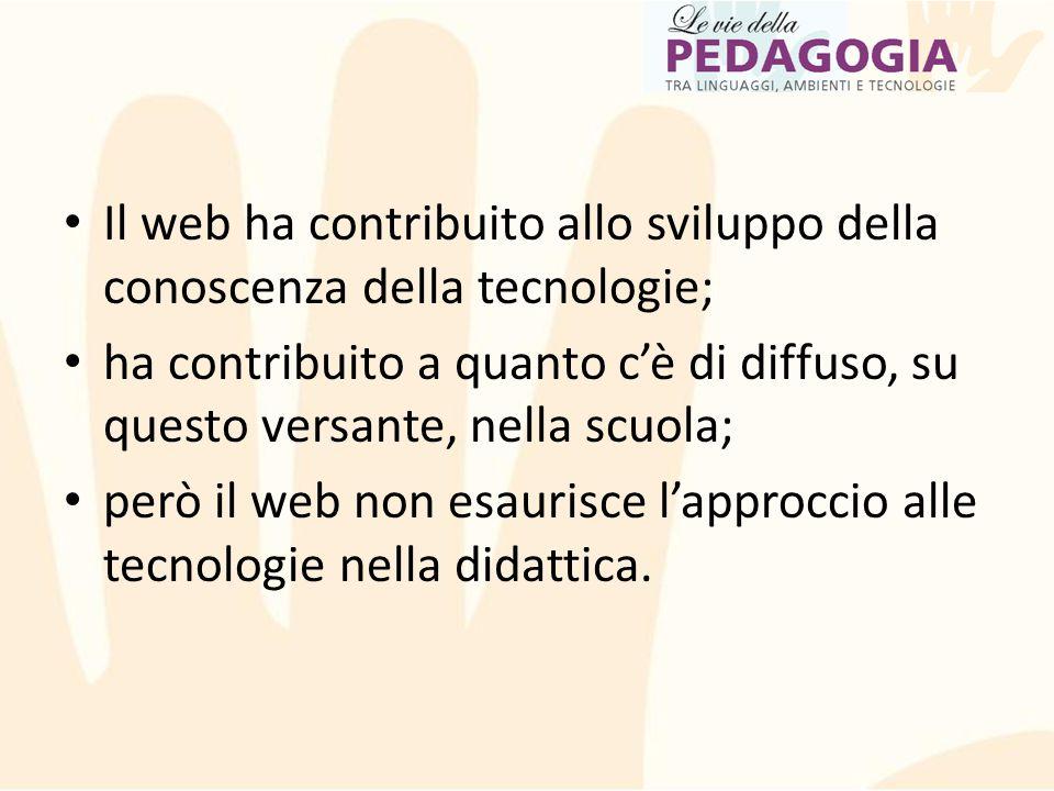 Il web ha contribuito allo sviluppo della conoscenza della tecnologie;