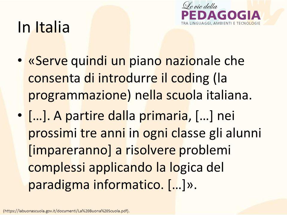 In Italia «Serve quindi un piano nazionale che consenta di introdurre il coding (la programmazione) nella scuola italiana.