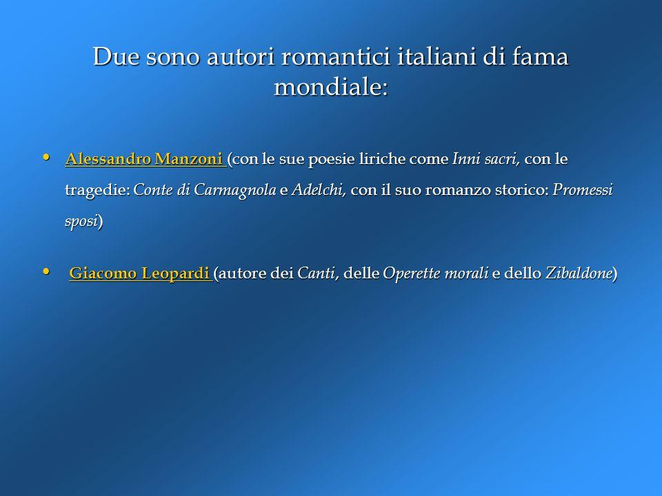 Due sono autori romantici italiani di fama mondiale: