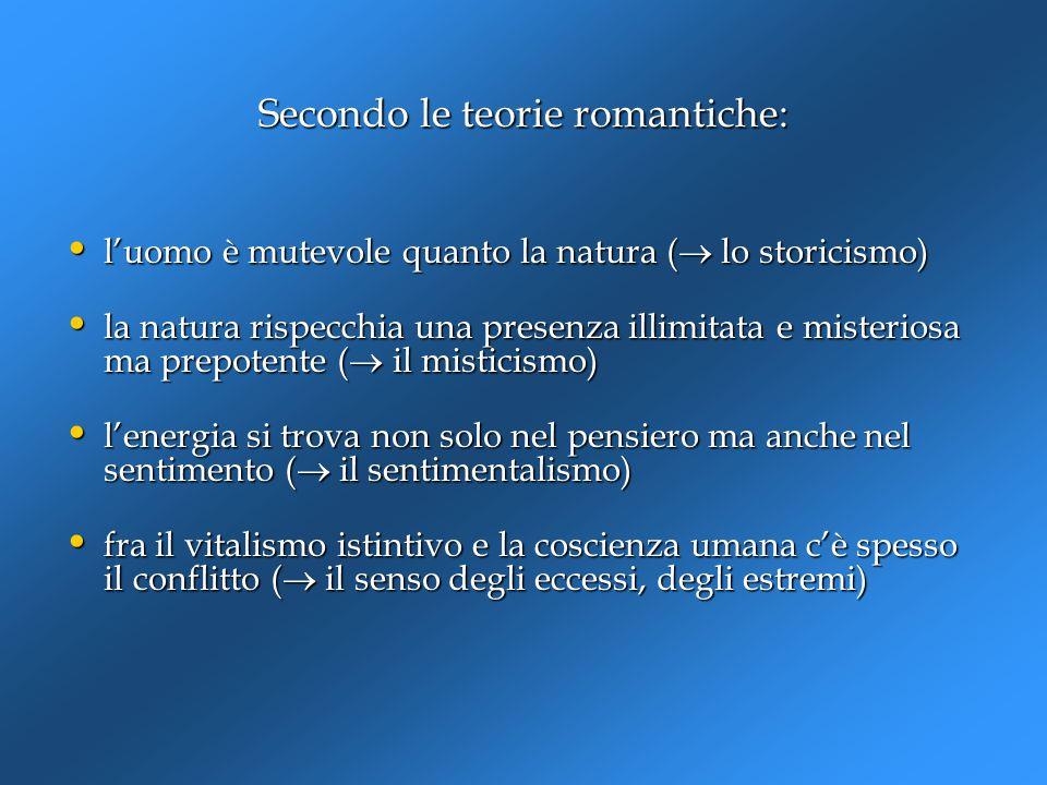 Secondo le teorie romantiche: