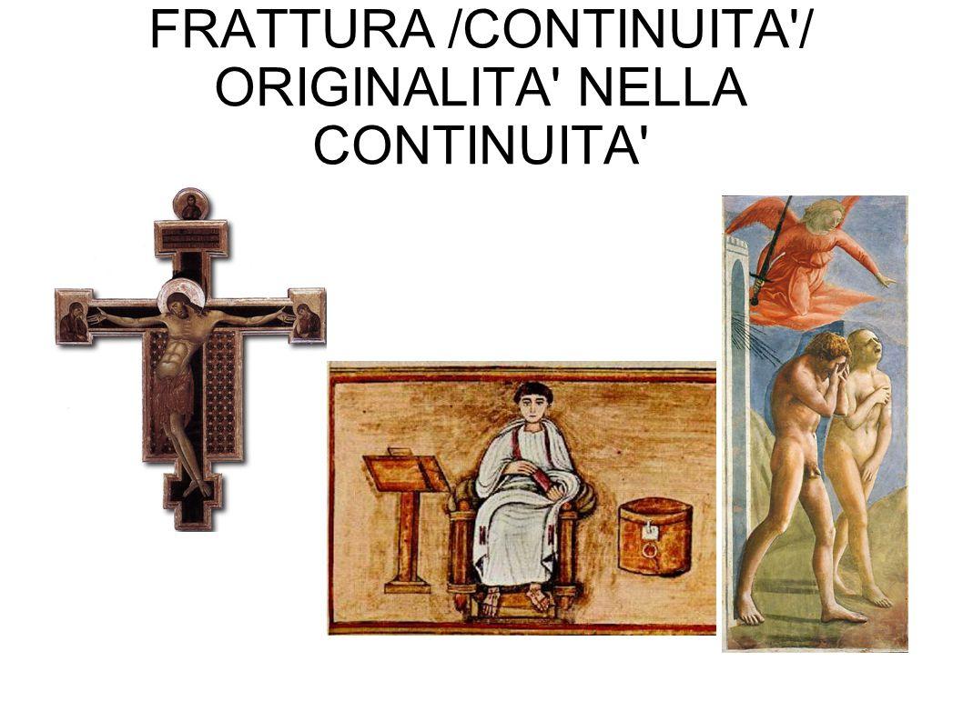 FRATTURA /CONTINUITA / ORIGINALITA NELLA CONTINUITA