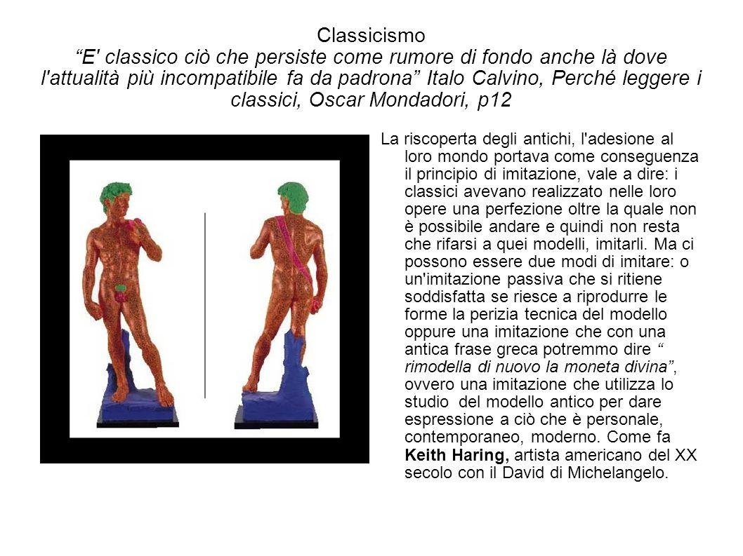 Classicismo E classico ciò che persiste come rumore di fondo anche là dove l attualità più incompatibile fa da padrona Italo Calvino, Perché leggere i classici, Oscar Mondadori, p12
