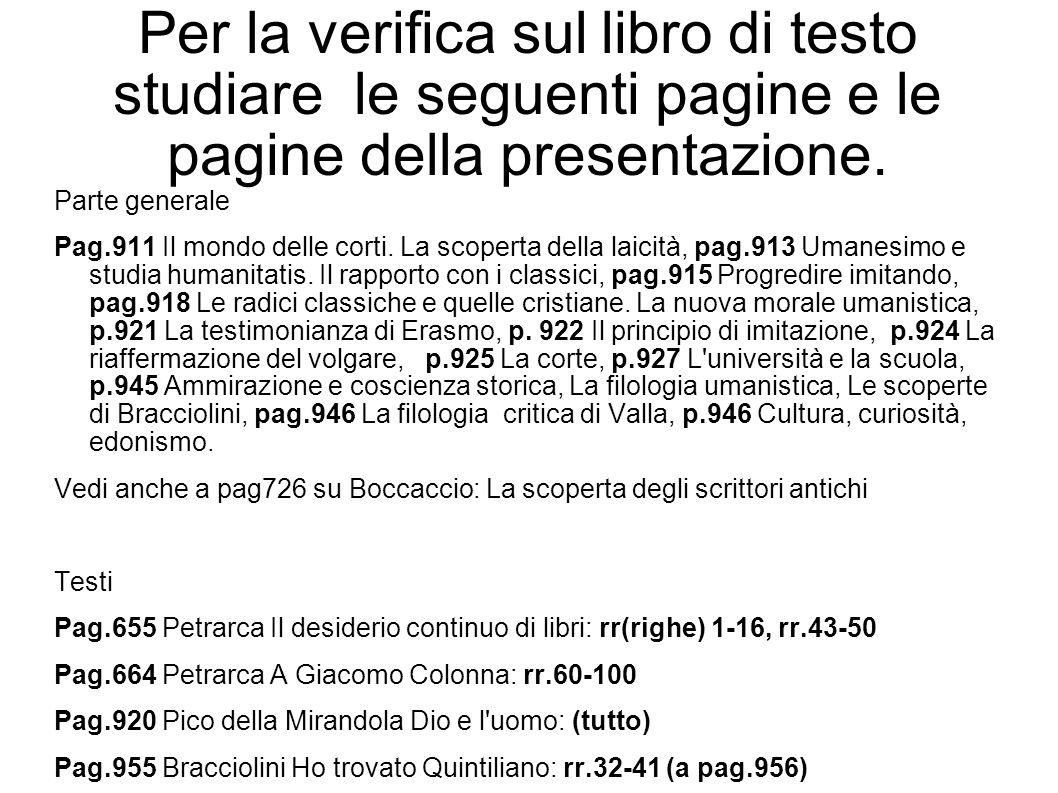Per la verifica sul libro di testo studiare le seguenti pagine e le pagine della presentazione.