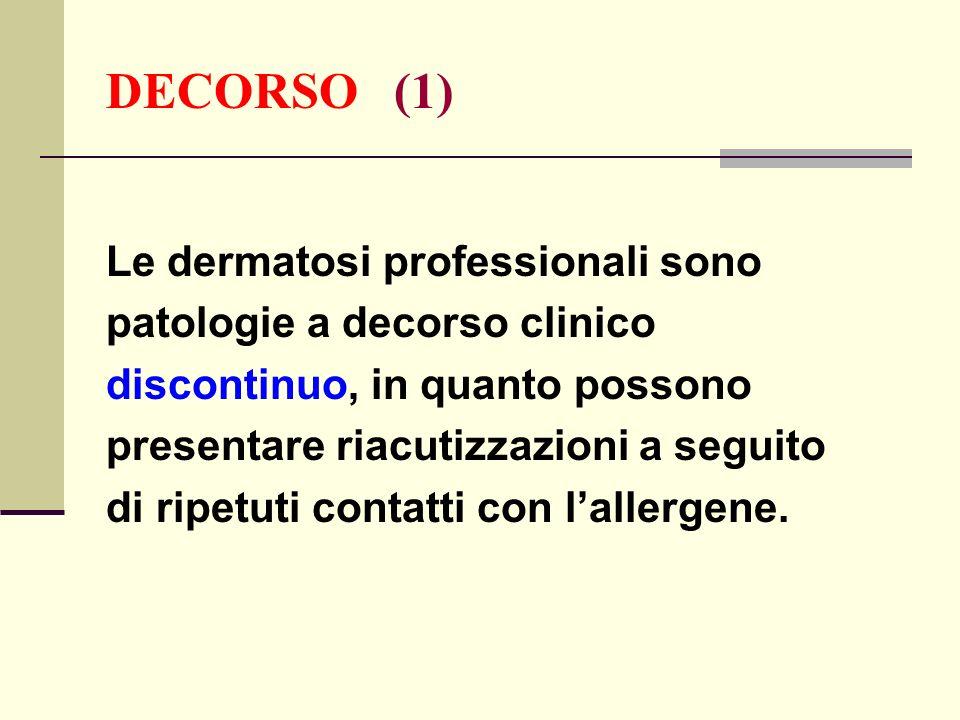 DECORSO (1) Le dermatosi professionali sono