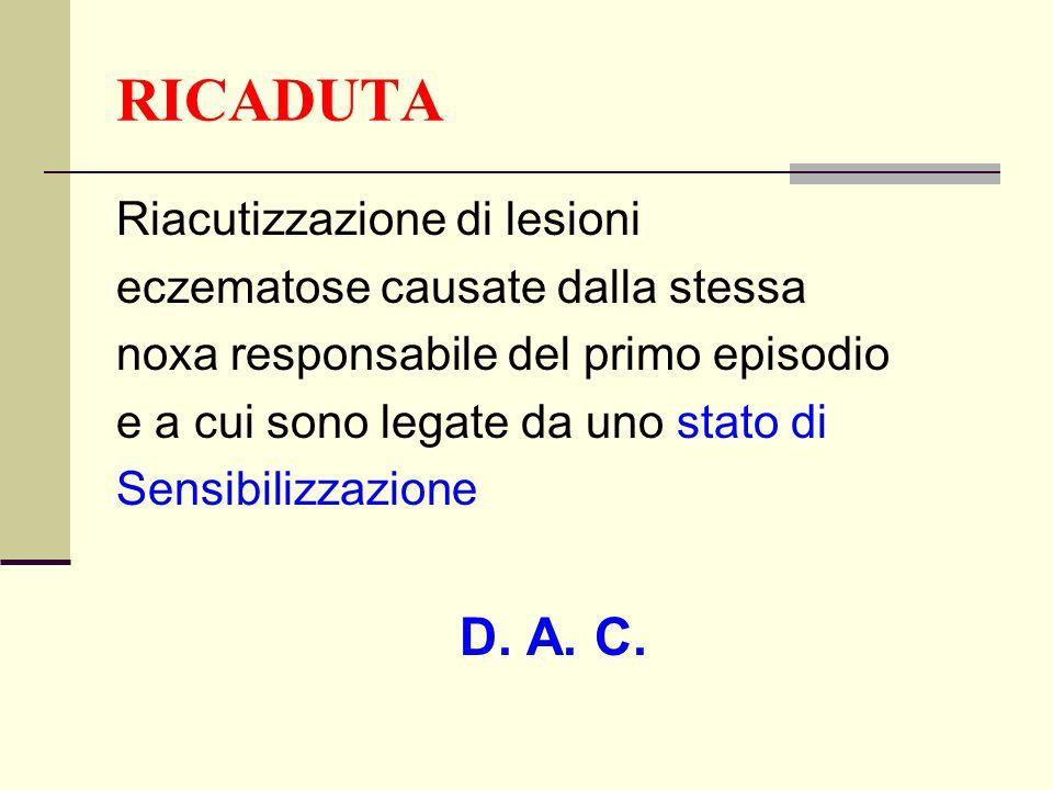 RICADUTA D. A. C. Riacutizzazione di lesioni