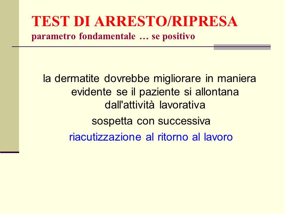 TEST DI ARRESTO/RIPRESA parametro fondamentale … se positivo