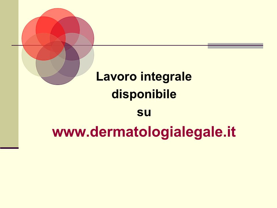 Lavoro integrale disponibile su www.dermatologialegale.it